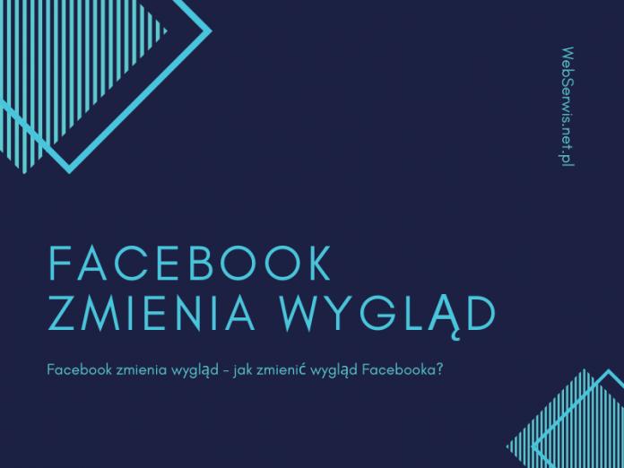 Facebook zmienia wygląd - jak zmienić wygląd Facebooka?