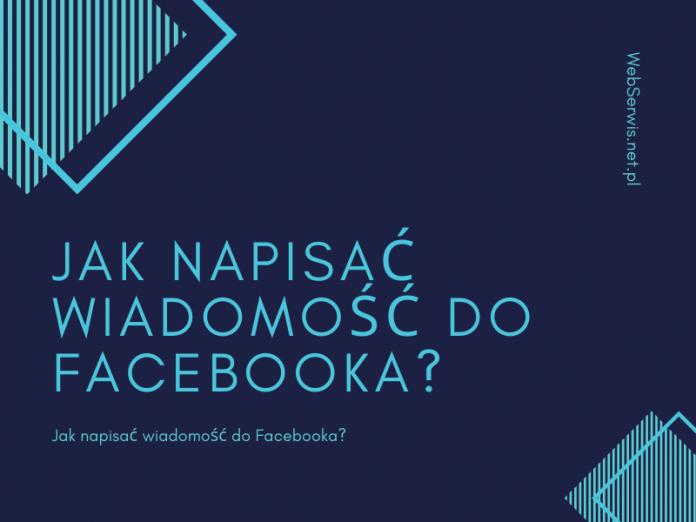 Jak napisać wiadomość do Facebooka?
