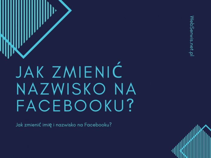 Jak zmienić imię i nazwisko na Facebooku