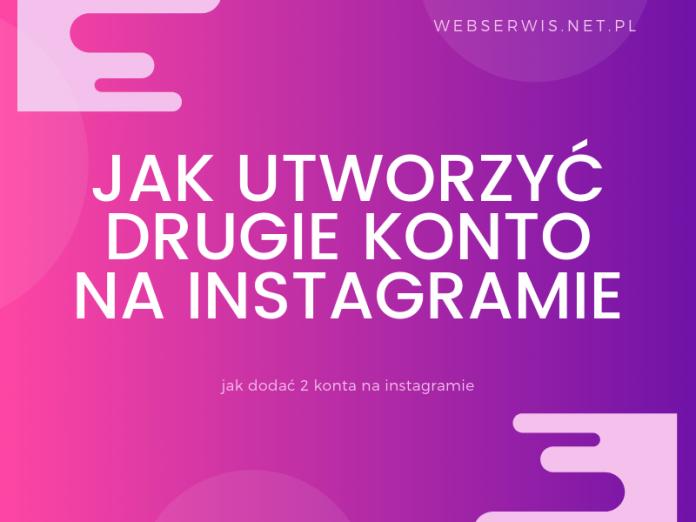 Jak utworzyć drugie konto na Instagramie?