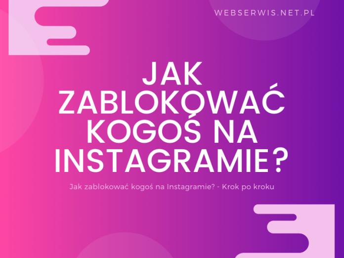 Jak zablokować kogoś na Instagramie? - Krok po kroku