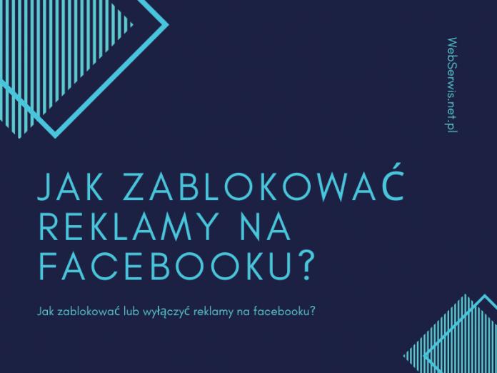 Jak zablokować reklamy na Facebooku? Jak wyłączyć reklamy na Fb?