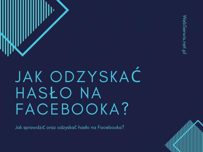 Jak odzyskać hasło na Facebooka?