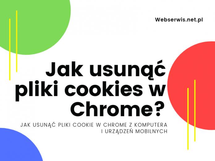 Jak usunąć pliki cookies w Chrome?